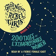 Good Night Stories for Rebel Girls, Books 1-2: 200 Tales of Extraordinary Women (libro en Inglés) (Audiolibro) - Francesca Cavallo; Elena Favilli - Random House Lcc Us