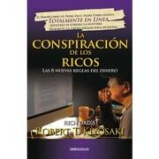 La Conspiración de los Ricos - Robert T. Kiyosaki - Debolsillo