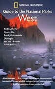 """National Geographic"" Guide to the National Parks: West - Yellowstone, Yosemite, Rocky Mountain, Olympic and the 15 Other Scemic Parks (libro en Inglés) - National Geographic Society - National Geographic Books"