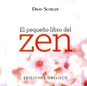 El Pequeño Libro del zen - David Schiller - Obelisco