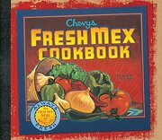 Chevys Fresh mex Cookbook (libro en Inglés) - Ten Speed Press - Ten Speed Press
