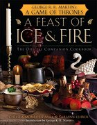 A Feast of ice and Fire: The Official Companion Cookbook to a Game of Thrones (libro en Inglés) - George R. R. Martin - Bantam