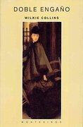 Doble Engaño (Biblioteca Wilkie Collins) - Wilkie Collins - Montesinos
