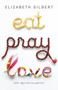 Eat Pray Love 10Th-Anniversary Edition: One Woman's Search for Everything Across Italy, India and Indonesia (libro en Inglés) - Elizabeth Gilbert - Penguin Lcc Us