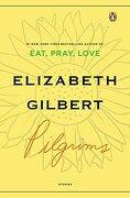 Pilgrims (libro en Inglés) - Elizabeth Gilbert - Penguin Group