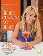 Que Beber Cuando no Bebes - Meritxell Falgueras Febrer - Urano