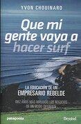 Que mi Gente Vaya a Hacer Surf - Yvon Chouinard - Desnivel