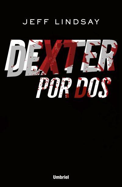Dexter por dos (dexter 6); jeff lindsay