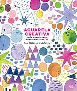 Acuarela Creativa - Ana Victoria Calderón - Gustavo Gili