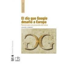 portada El dia que Google Desafio a Europa (p)
