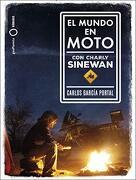 El Mundo en Moto con Charly Sinewan (Ilustrados)