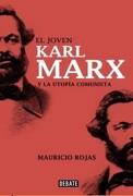 El Joven Karl Marx y la Utopía Comunista - Mauricio Rojas - Debate