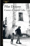 Correr el Tupido Velo - Pilar Donoso - Alfaguara