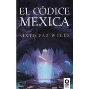 El Codice Mexica - Sixto Paz Wells - Kolima