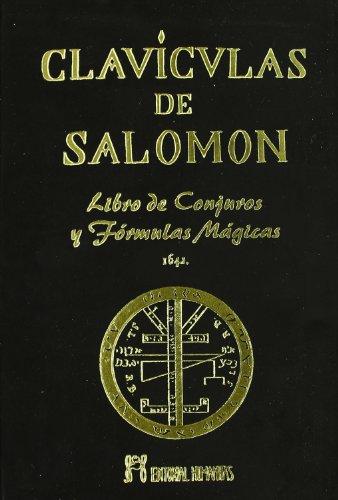 Clavículas de salomón: libro de conjuros y fórmulas mágicas; anónimo