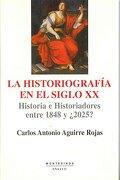 Historiografia en el Siglo xx - Carlos Antonio Aguirre Rojas - Ediciones De Intervención Cultural