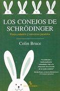 Los Conejos de Schrödinger: Física Cuántica y Universos Paralelos - Colin Bruce - Biblioteca Buridán