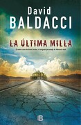La Última Milla - David Baldacci - Ediciones B