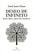 Deseo de Infinito: Sobre Cifras, Universos y Hombres. - Trinh Xuan Thuan - Biblioteca Buridan