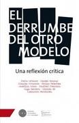 El Derrumbe del Otro Modelo - Manfred Svensson,Daniel Mansuy,Claudio Alvarado - Tajamar Editores
