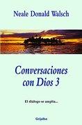 Conversaciones con Dios 3 - Varios - Grijalbo