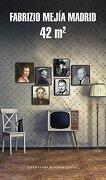 42 m2 - Fabrizio Mejia Madrid - Literatura Random House