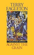 Against the Grain: Essays Nineteen Seventy-Five to Nineteen Eighty-Five: Selected Essays (libro en Inglés) - Terry Eagleton - Verso
