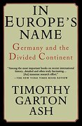 In Europe's Name: Germany and the Divided Continent (libro en Inglés) - Timothy Garton Ash - Villard
