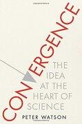 Convergence: The Idea at the Heart of Science (libro en Inglés) - Peter Watson - Simon & Schuster