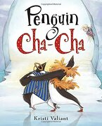 Penguin Cha-Cha (libro en Inglés) - Kristi Valiant - Random House Books For Young Readers