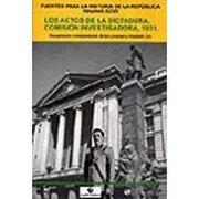 Actos de la Dictadura, Los. Comisión Investigadora, 1931 - Brian; Lira, Elizabeth Loveman - Lom