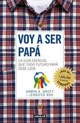 Voy a ser Papa - Armin A. Brott; Jennifer Ash - Aguilar
