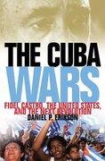 The Cuba Wars: Fidel Castro, the United States, and the Next Revolution (libro en Inglés) - Daniel P. Erikson - Bloomsbury