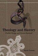 Theology and Slavery: Charles Hodge and Horace Bushnell (libro en Inglés) - David Torbett - Mercer University Press