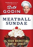 Meatball Sundae: Is Your Marketing out of Sync? (libro en Inglés) - Seth Godin - Portfolio