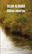Chicas Muertas - Selva Almada - Literatura Random House