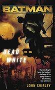 Batman(Tm): Dead White (libro en Inglés) - John Shirley - Random House Inc