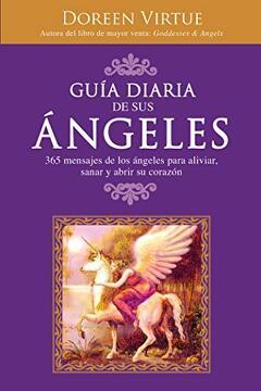 portada Guía Diaria de sus Ángeles: 365 Mensages de los Ángeles Para Aliviar, Sanar y Abrir su Corazón