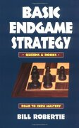 Basic Endgame Strategy: Queens and Rooks (Chess Books) (libro en Inglés) - Bill Robertie - Cardoza