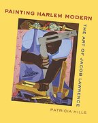 Painting Harlem Modern: The art of Jacob Lawrence (libro en Inglés) - Patricia Hills - University Of California Press