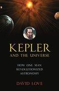 Kepler and the Universe (libro en Inglés) - David K. Love - Prometheus Books