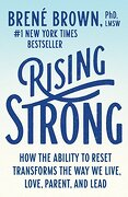 Rising Strong: How the Ability to Reset Transforms the way we Live, Love, Parent, and Lead (libro en Inglés) - Brene Brown - Random House Trade Paperbacks