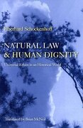 Natural law and Human Dignity: Universal Ethics in an Historical World (libro en Inglés) - Eberhard Schockenhoff - The Catholic University Of America Press