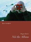 Dagur Kari's noi the Albino (Nordic Film Classics) (libro en Inglés) - Bjorn Nordfjord - Univ Of Washington Pr