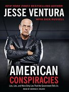 American Conspiracies: Lies, Lies, and More Dirty Lies That the Government Tells us (libro en Inglés) - Dick Russell; Jesse Ventura - Tantor Audio