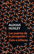 Las Puertas de la Percepción - Cielo e Infierno - Aldous Huxley - Debolsillo