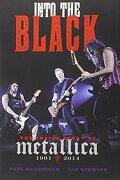 Into the Black: The Inside Story of Metallica, 1991-2014 (libro en Inglés) - Paul Brannigan; Ian Winwood - Da Capo Pr