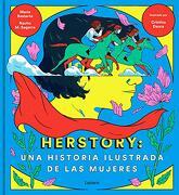 Herstory: Una Historia Ilustrada de las Mujeres - Varios Autores - Lumen