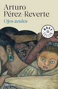 Ojos Azules - Arturo Pérez-Reverte - Debolsillo
