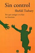 Sin Control - Shefali Tsabary - Ediciones B